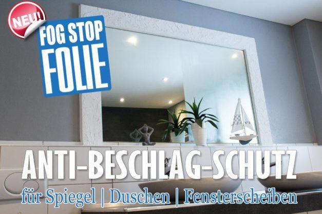 Fog Stop Folie – der flexible Antibeschlagschutz für Glas & Spiegel